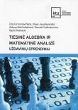 Tiesinė algebra ir matematinė analizė. Uždavinių sprendimai