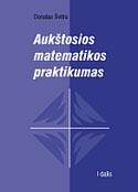 Aukštosios matematikos praktikumas. I dalis